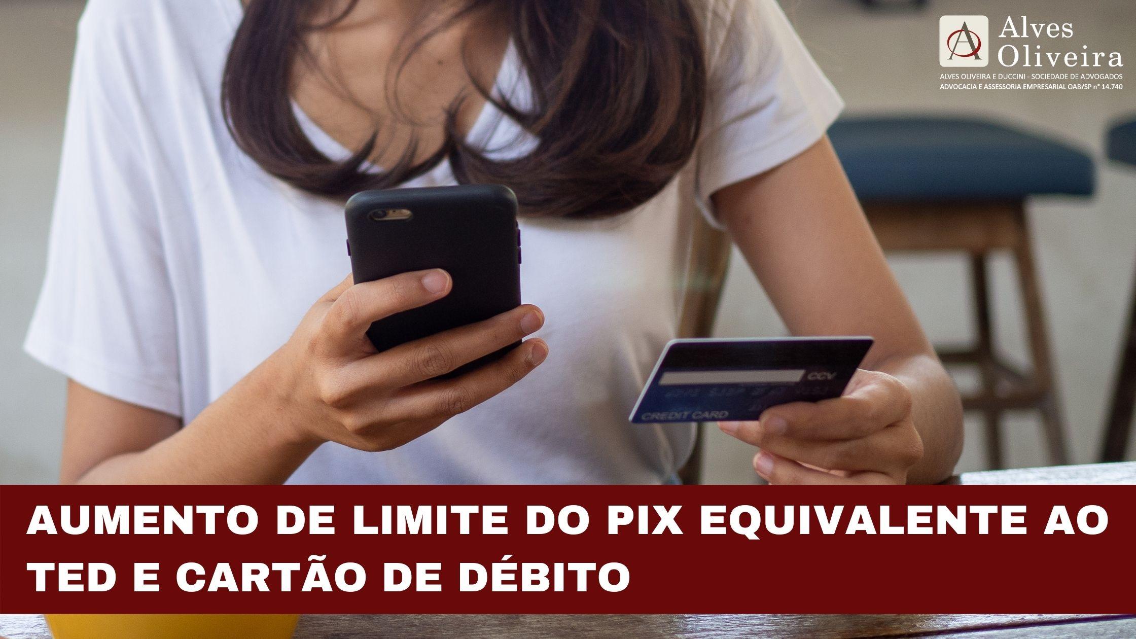 Aumento de limite do PIX equivalente ao TED e cartão de débito